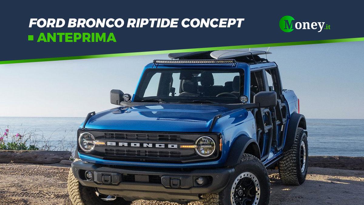 Ford Bronco Riptide Concept: il SUV integrale dal look originale [Foto]