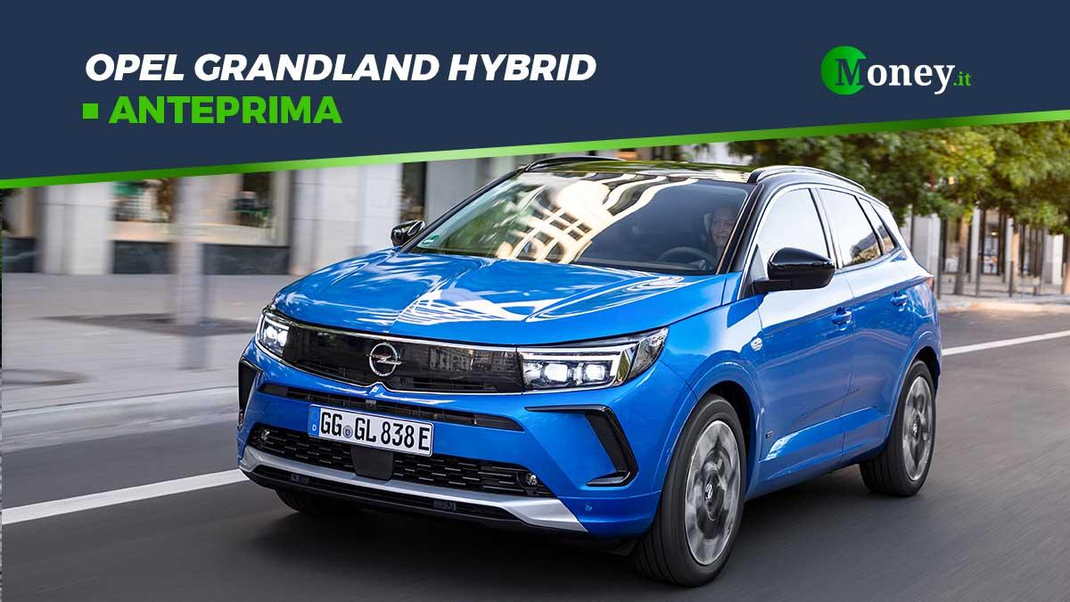 Opel Grandland Hybrid: motore, prezzi, foto