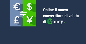 Il nuovo convertitore di valuta di Money.it è online