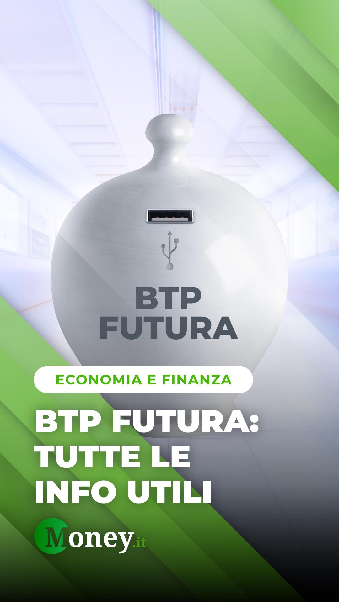 BTP Futura: tutte le informazioni utili